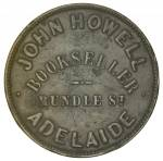 John Howell, Bookseller, Rundle St, Adelaide 1d Token gF. Rundle St with line under